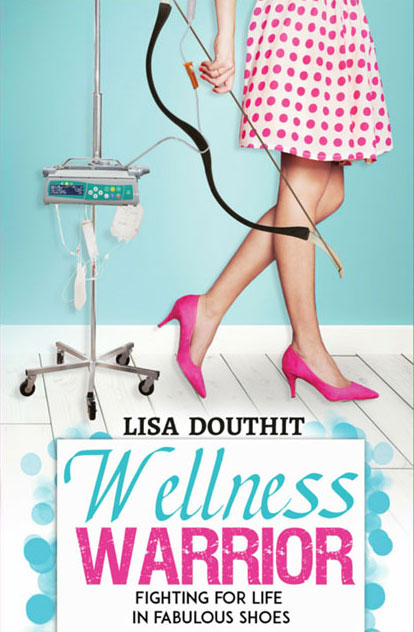Wellness Warrior - Fighting for Life in Fabulous Shoes