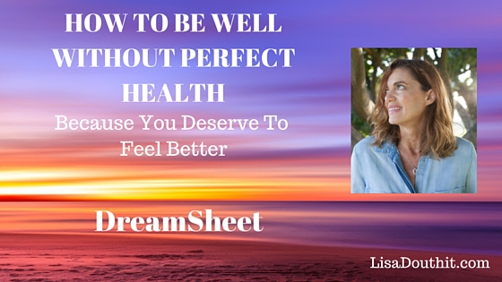 how to be well without perfect health