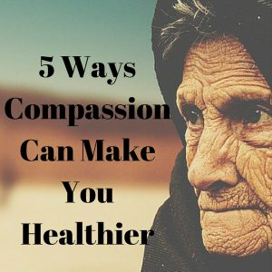 5 ways compassion can make you healthy
