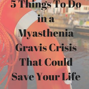 5 things to do in a Myasthenia Gravis Crisis
