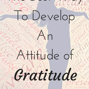the best way to get an attitude of gratitude